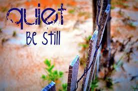 quiet be still